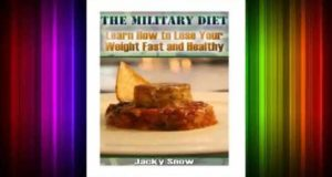 The-Military-Diet-Learn-How-to-Lose-Your-Weight-Fast-and-Healthy-Weight-Loss-Nutrition